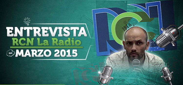 Entrevista RCN La Radio Marzo 2015