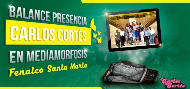Balance presencia Carlos Cortés en MediaMorfosis con Fenalco Santa Marta