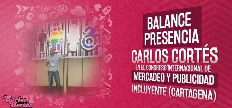 Balance presencia Carlos Cortés en el Congreso Internacional de Mercadeo y Publicidad Incluyente (Cartagena)