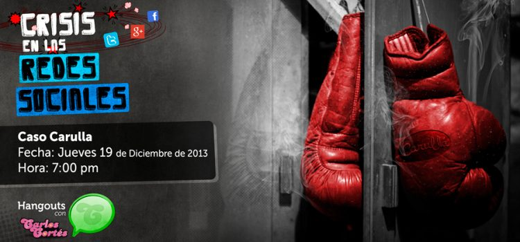 #HANGOUTCONCARLOSCORTES. Crisis en Redes Sociales. Carulla