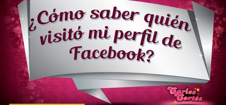¿Cómo saber quién visitó mi perfil de Facebook?