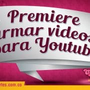 Armar pequeños videos con Premiere para Youtube