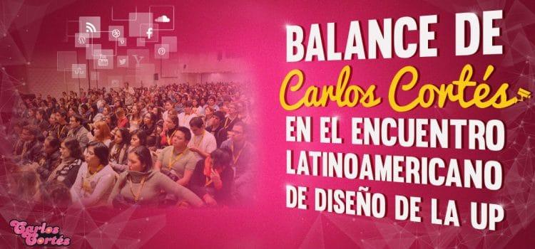 Balance presencia Carlos Cortés en el Encuentro Latinoamericano de Diseño 2012 de la UP (Argentina)