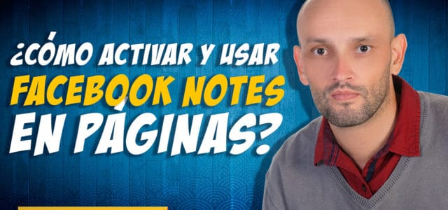 ¿Qué es Facebook Notes (Notas) y cómo activarlo en las páginas? tutorial EN ESPAÑOL