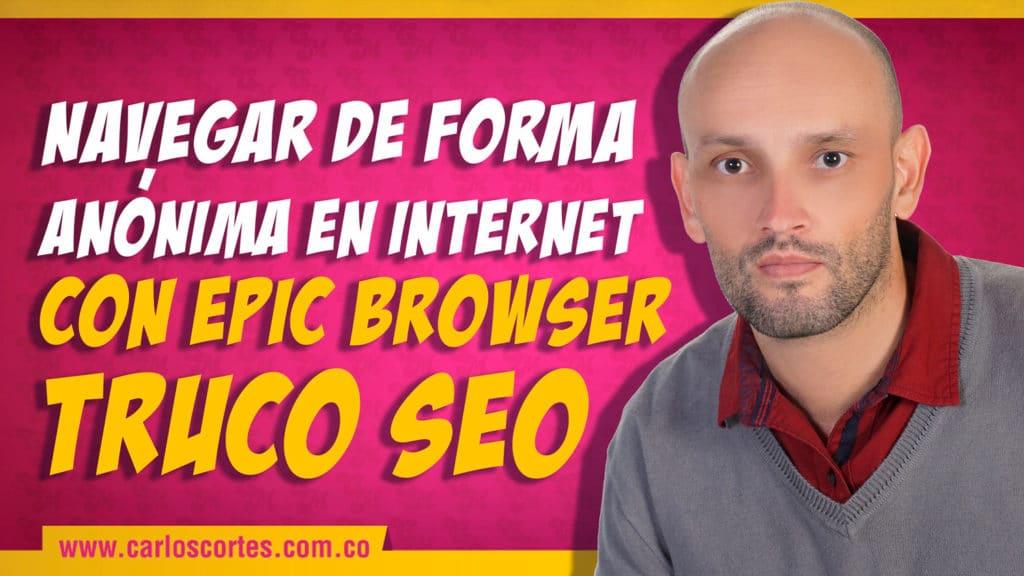 Navegar de forma anónima en Internet con Epic Browser