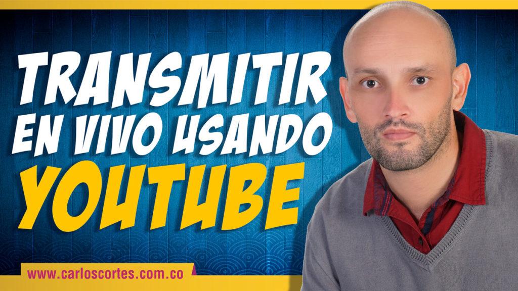 como transmitir en vivo usando Youtube