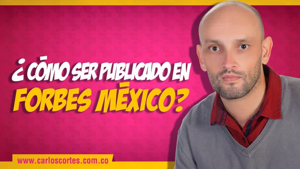 Cómo ser publicado en Forbes México