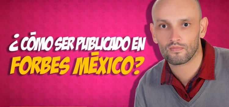¿Cómo ser publicado en Forbes México?